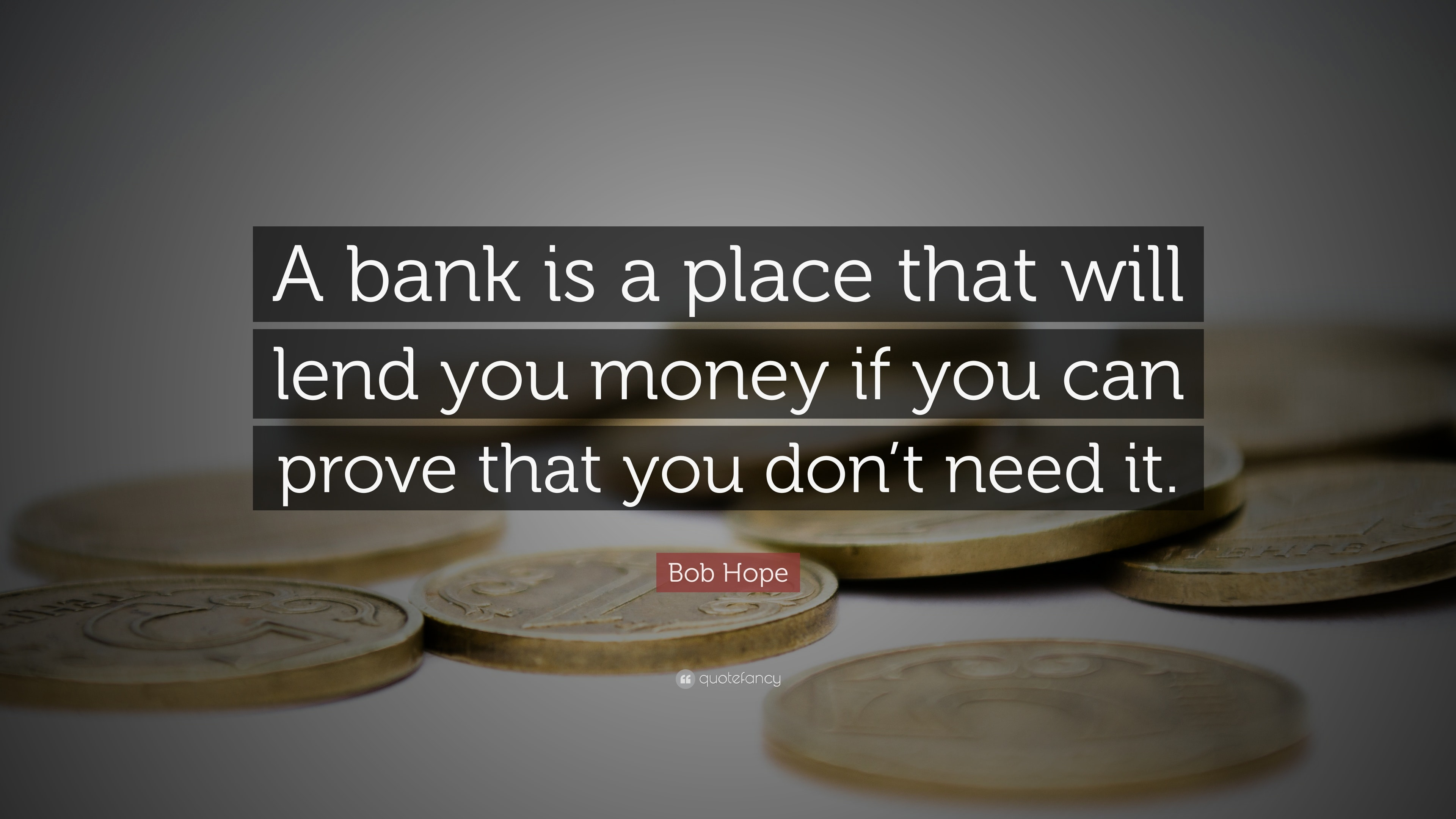 fintech startup, bank is a place that will lend your money