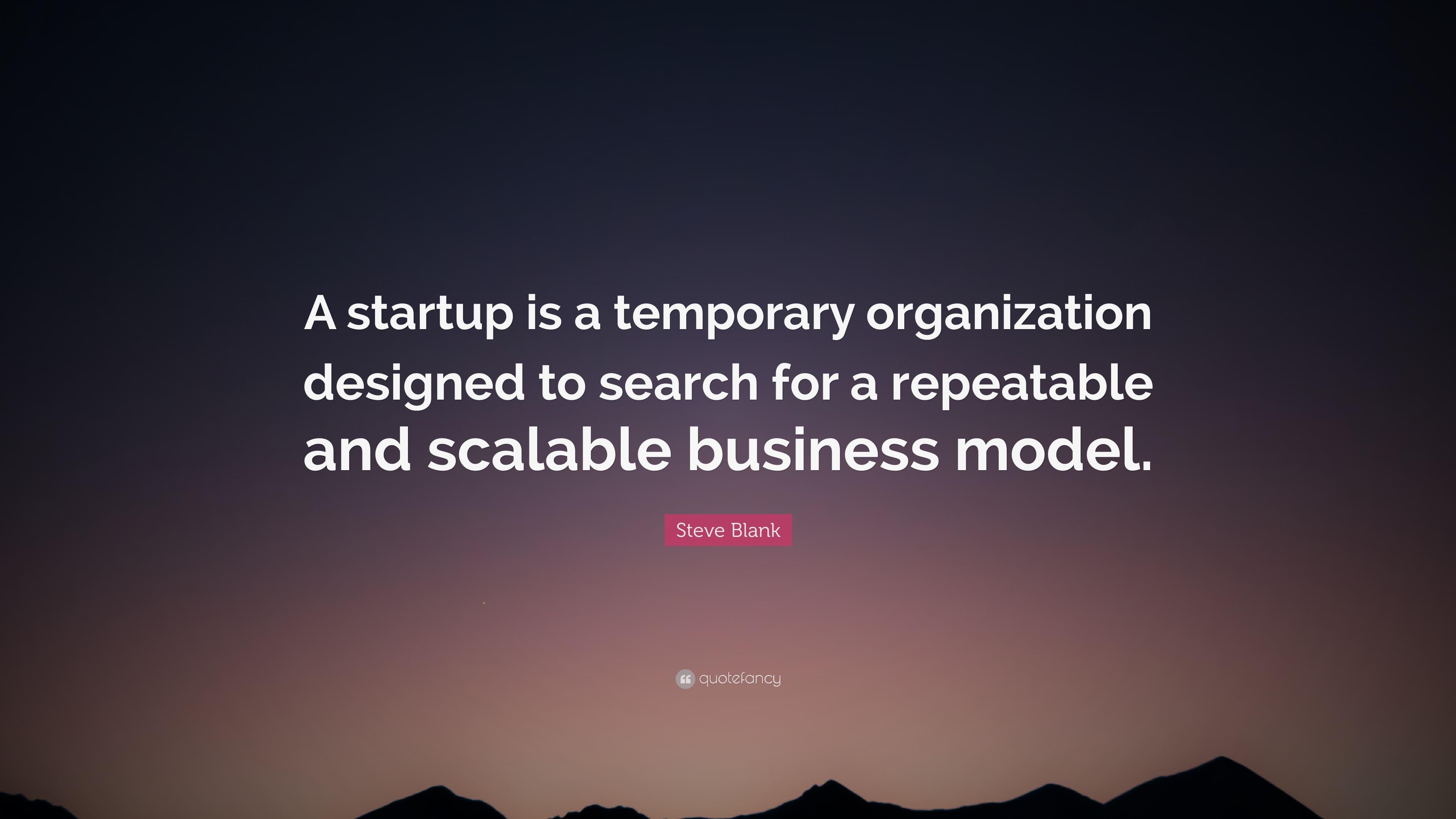 Startup jest tymczasową organizacją wyznaczoną do poszukiwania modelu biznesowego